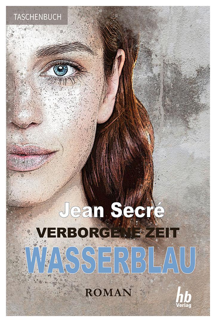Wasserblau: Fantasy Roman (Verborgene Zeit 3) | Taschenbuch & eBook, ca. 235 Seiten, ISBN (Print): 978-3-948549-03-9, ISBN (eBook): 978-3-948549-08-4