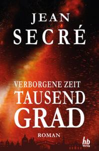 Tausend Grad: Teil 1 aus der Trilogie 'Verborgene Zeit' | Taschenbuch ISBN: 978-3-948549-01-5