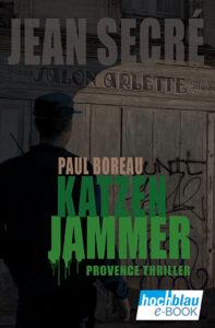 Katzenjammer: Ein mystischer Provence-Thriller (Paul Boreau 1) | eBook ISBN: 978-3-948549-12-1